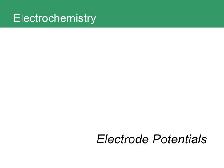 Electrochemistry Electrode Potentials