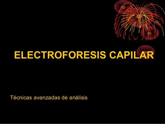 ELECTROFORESIS CAPILARTécnicas avanzadas de análisis