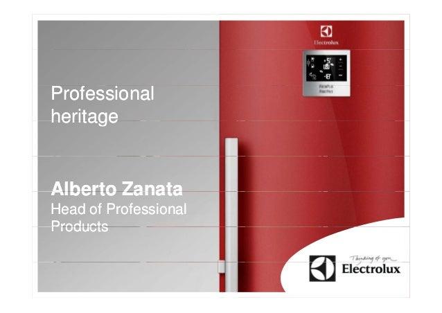 Electrolux Capital Markets Day 2012 - Presentation Alberto Zanata