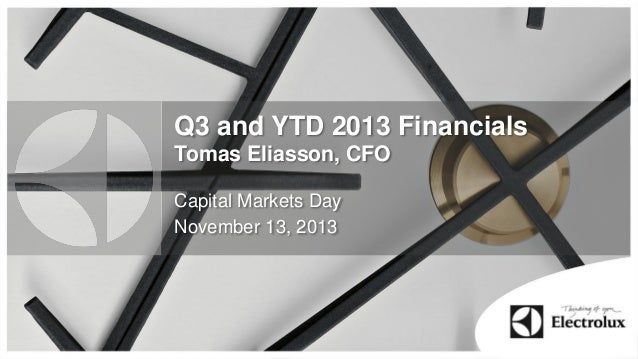 Q3 and YTD 2013 Financials Tomas Eliasson, CFO Capital Markets Day November 13, 2013