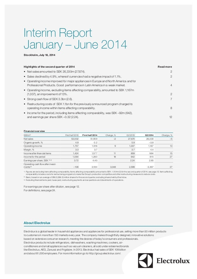 Interim Report January – June 2014 Stockholm, July 18, 2014 Highlights of the second quarter of 2014 Read more • Net sal...