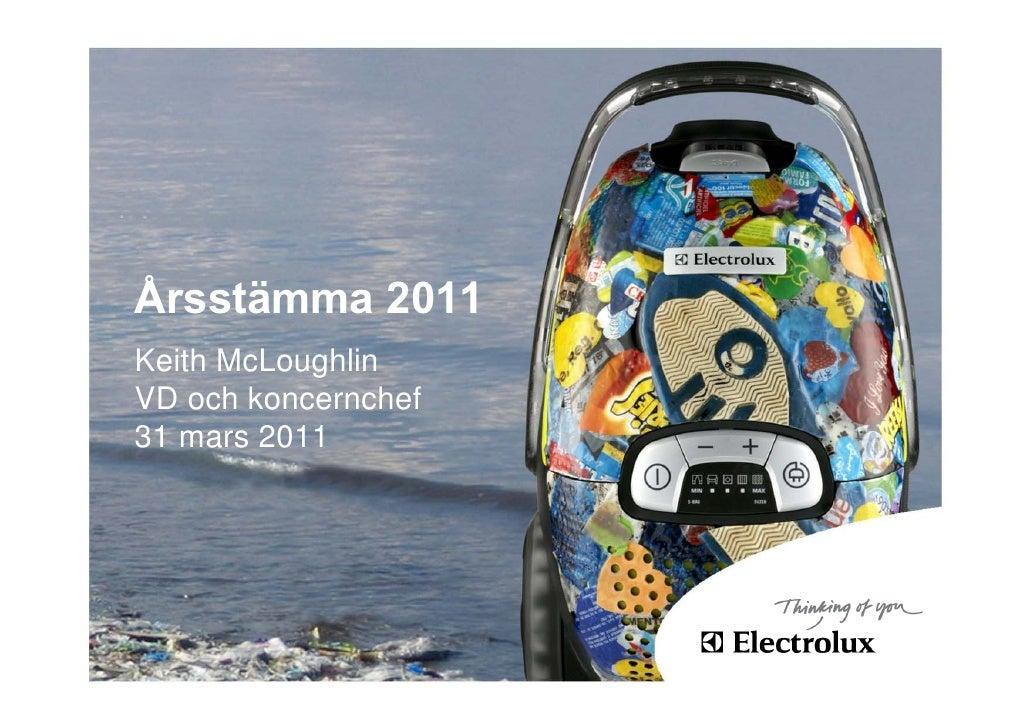 Årsstämma 2011Keith McLoughlinVD och koncernchef31 mars 2011
