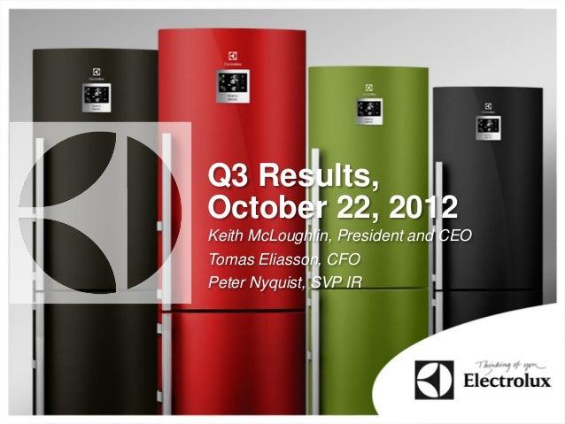 Q3 Results,October 22, 2012Keith McLoughlin, President and CEOTomas Eliasson, CFOPeter Nyquist, SVP IR
