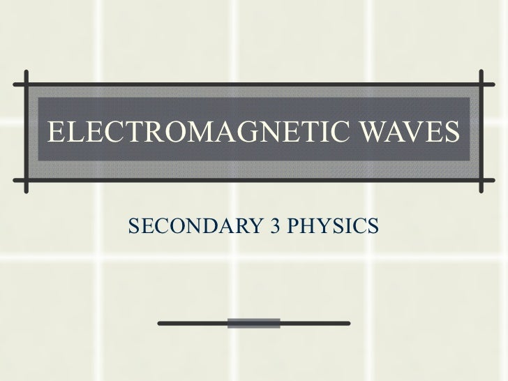 Electromagnetic waves-from slideshare