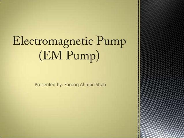 Presented by: Farooq Ahmad Shah