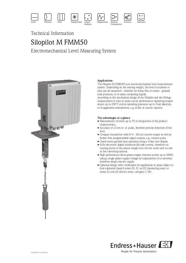 Technical InformationSilopilot M FMM50Electromechanical Level Measuring SystemApplicationsThe Silopilot M FMM50 is an elec...