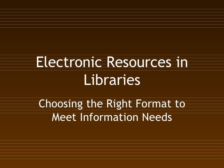 Electronic  Resources In  Libraries