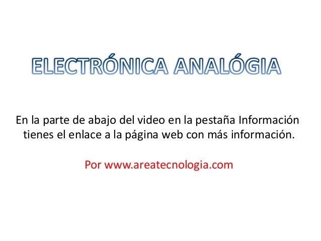 En la parte de abajo del video en la pestaña Información tienes el enlace a la página web con más información. Por www.are...