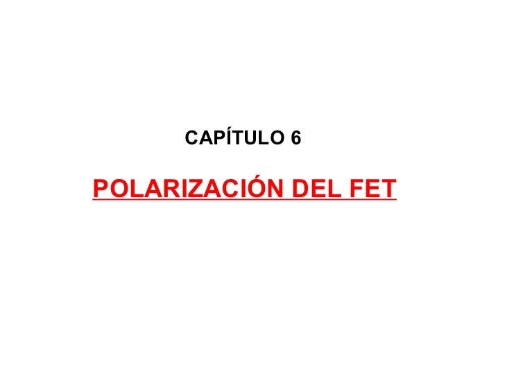 POLARIZACIÓN DEL FET CAPÍTULO 6