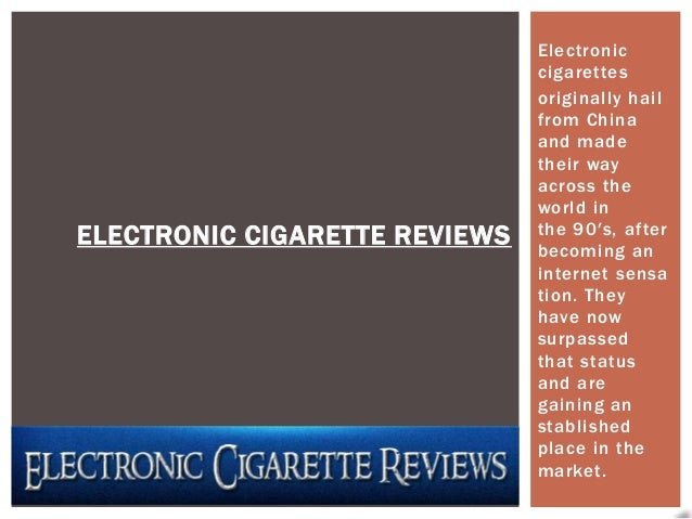 Electronic                               cigarettes                               originally hail                         ...