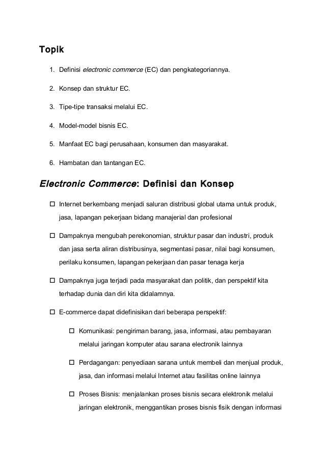 Topik 1. Definisi electronic commerce (EC) dan pengkategoriannya. 2. Konsep dan struktur EC. 3. Tipe-tipe transaksi melalu...