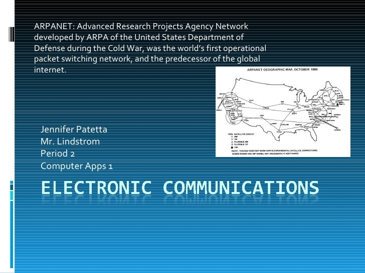 Jennifer Patetta Mr. Lindstrom Period 2 Computer Apps 1 ARPANET: Advanced Research Projects Agency Network developed by AR...