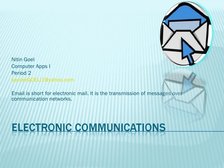 Electronic Communications Slide Show- Nitin Goel