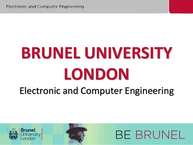 BRUNEL UNIVERSITY  LONDON  Electronic and Computer Engineering