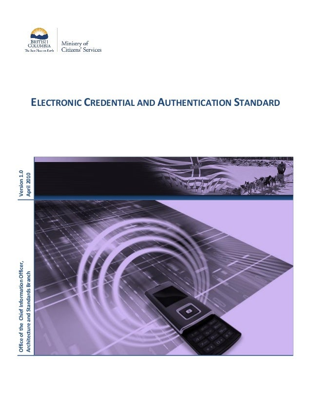 ELECTRONIC CREDENTIAL AND AUTHENTICATION STANDARDVersion1.0April2010OfficeoftheChiefInformationOfficer,ArchitectureandStan...