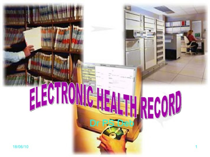 Dr PS Deb 18/06/10 ELECTRONIC HEALTH RECORD