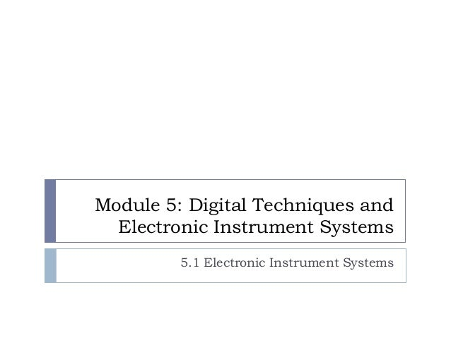 Module 5: Digital Techniques and Electronic Instrument Systems 5.1 Electronic Instrument Systems