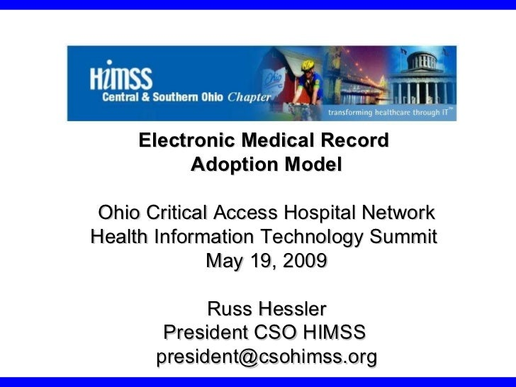 Electronic Medical Record  Adoption Model Ohio Critical Access Hospital Network Health Information Technology Summit  May ...