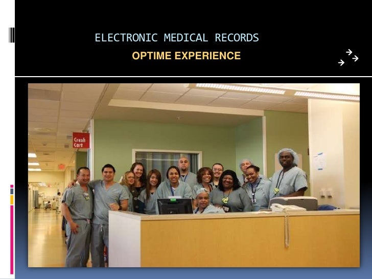 ELECTRONIC MEDICAL RECORDS<br />OPTIME EXPERIENCE<br />