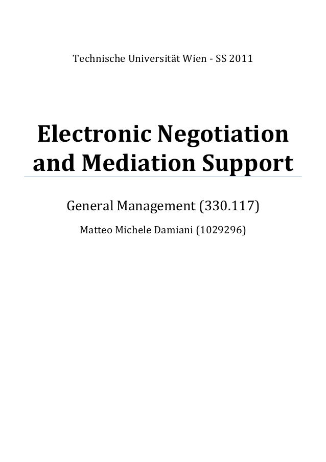 Technische Universität Wien - SS 2011Electronic Negotiationand Mediation Support  General Management (330.117)    Matteo M...