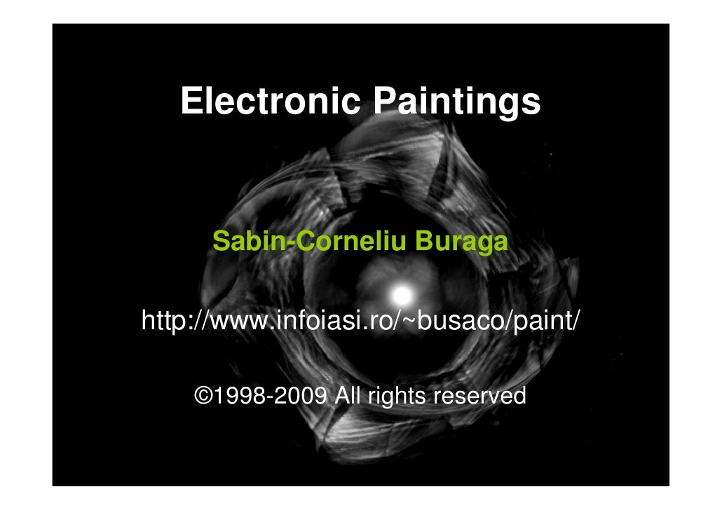 Electronic Paintings         Sabin-Corneliu Buraga  http://www.infoiasi.ro/~busaco/paint/      ©1998-2009 All rights reser...