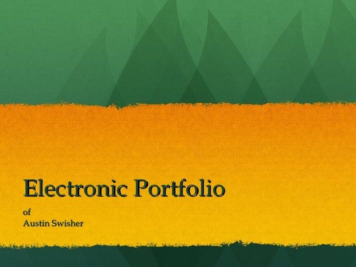 Electronic Portfolio of Austin Swisher