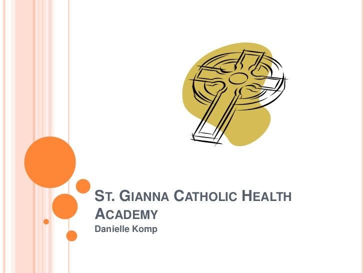 ST. GIANNA CATHOLIC HEALTHACADEMYDanielle Komp