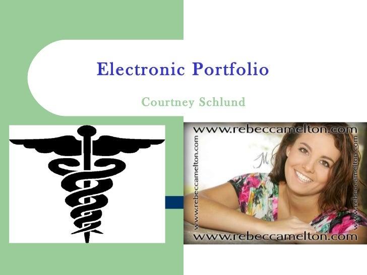 Electronic Portfolio Courtney Schlund