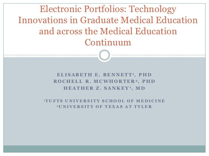 Electronic Portfolios: TechnologyInnovations in Graduate Medical Education    and across the Medical Education            ...