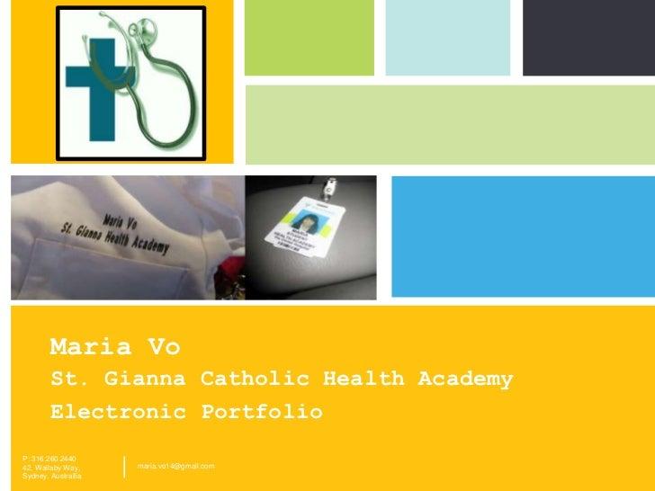 Maria Vo        St. Gianna Catholic Health Academy        Electronic Portfolio                                            ...