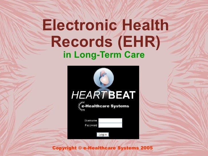 Electronic Health  Records (EHR)      in Long-Term Care      Copyright © e-Healthcare Systems 2005