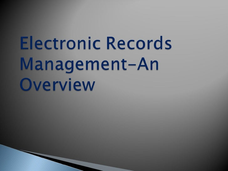 Electronic Records Management An Overview