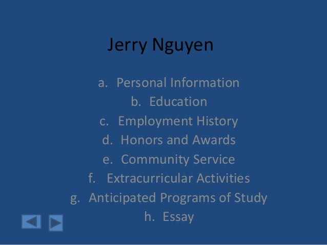 Jerry Nguyen a. Personal Information b. Education c. Employment History d. Honors and Awards e. Community Service f. Extra...