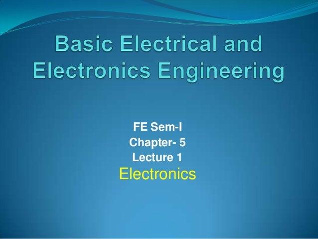 FE Sem-I Chapter- 5 Lecture 1  Electronics
