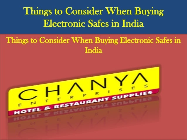 Things to Consider When Buying Electronic Safes in India Things to Consider When Buying Electronic Safes in India
