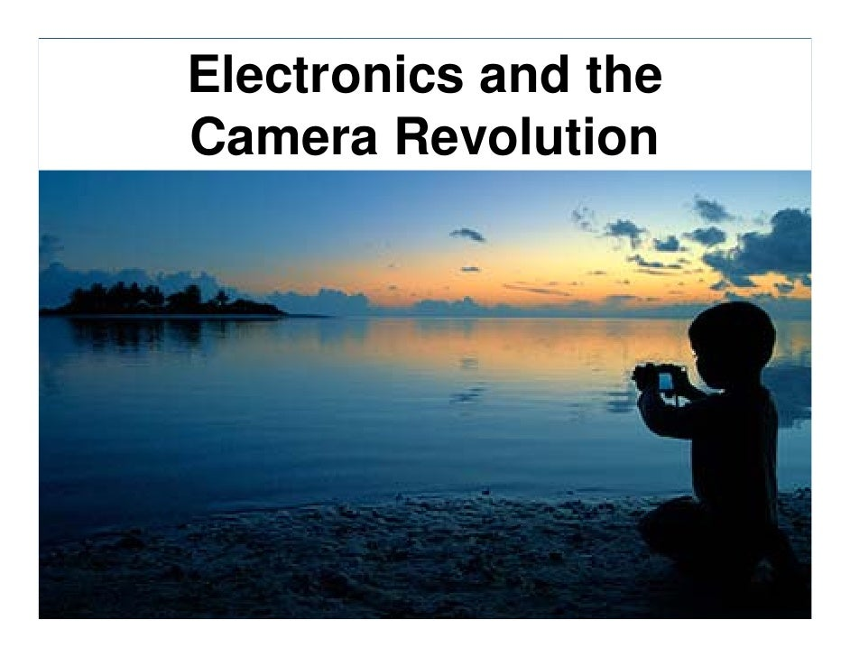 Electronics and the Camera Revolution