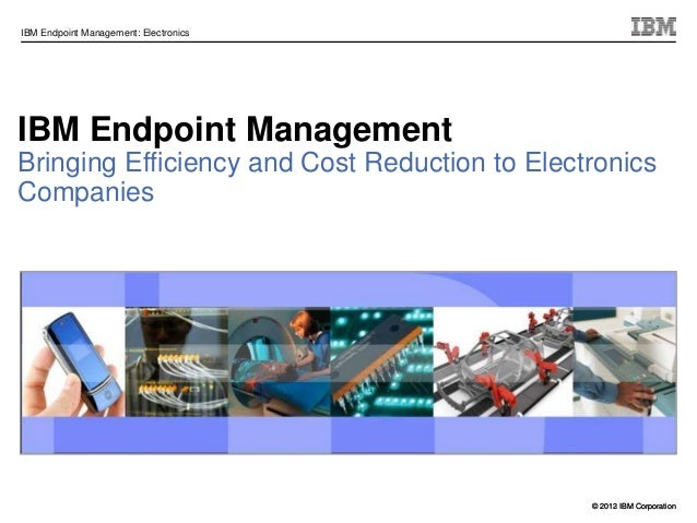 IBM Endpoint Management Executive Overview for Electronics Customers