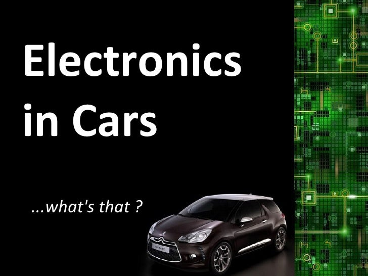 Electronics  in Cars ...what's that ?