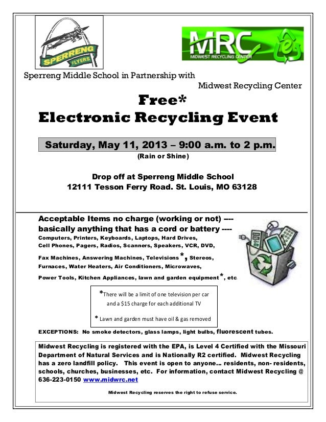 Sperreng Middle School in Partnership withMidwest Recycling CenterFree*Electronic Recycling EventSaturday, May 11, 2013 – ...