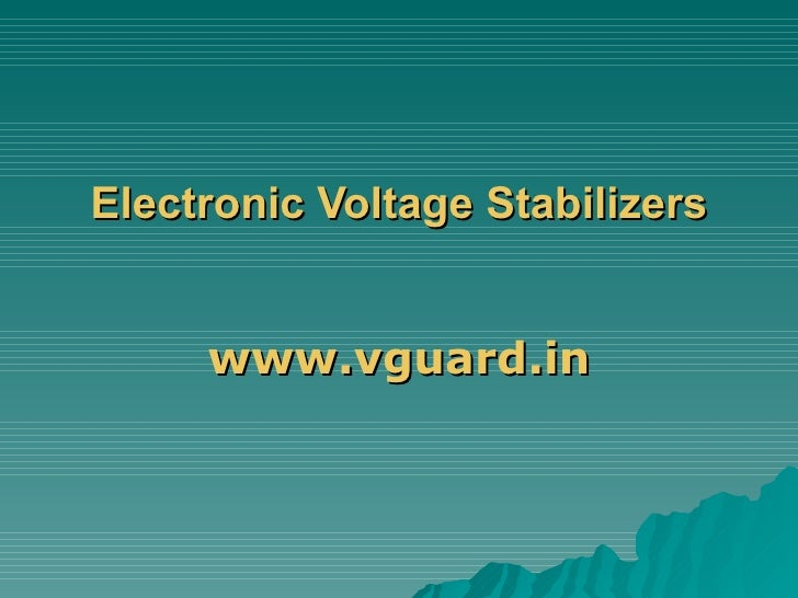Electronic Voltage Stabilizers www.vguard.in