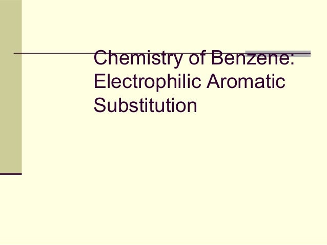 Electrophillic substitution of benzene