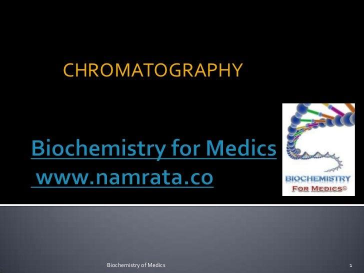 CHROMATOGRAPHY   Biochemistry of Medics   1