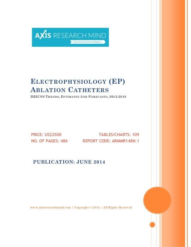 Electrophysiology (ep) ablation catheters, 2012 2018 - bricss