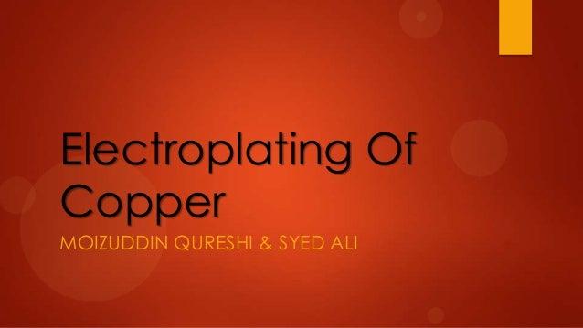 Electroplating OfCopperMOIZUDDIN QURESHI & SYED ALI