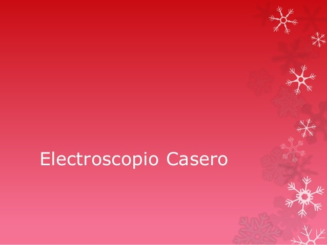Electroscopio Casero