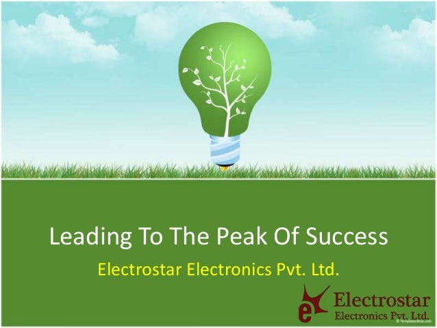 Leading To The Peak Of Success Electrostar Electronics Pvt. Ltd.