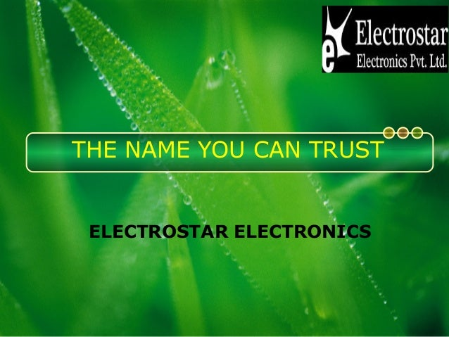 THE NAME YOU CAN TRUST ELECTROSTAR ELECTRONICS