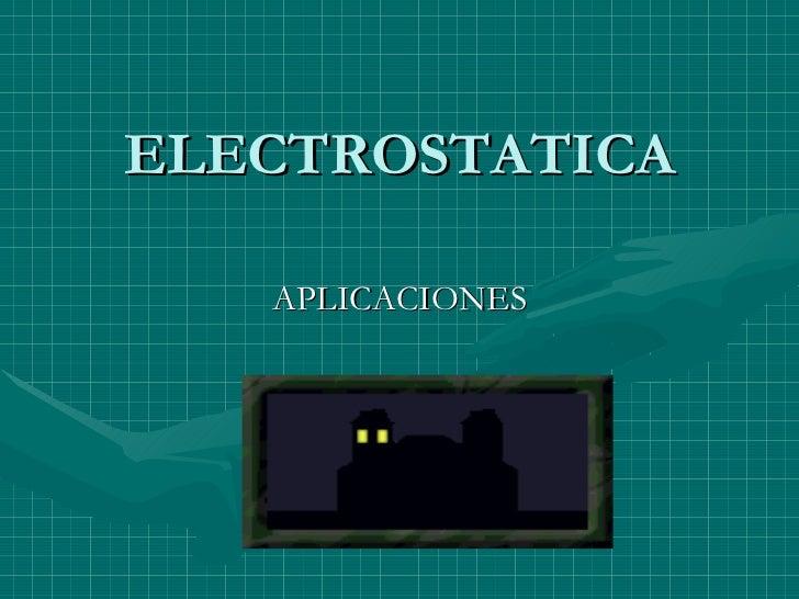 ELECTROSTATICA APLICACIONES