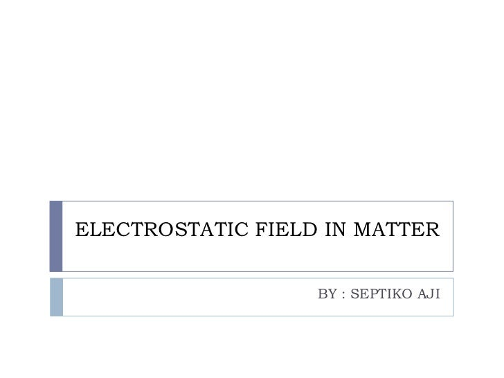 Electrostatic Field in Matter