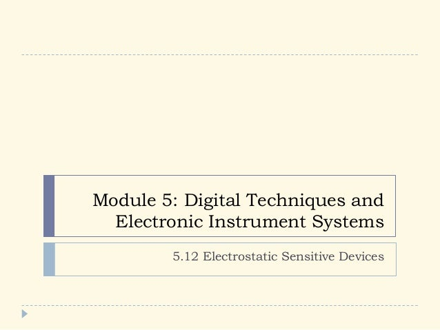 Module 5: Digital Techniques and Electronic Instrument Systems 5.12 Electrostatic Sensitive Devices